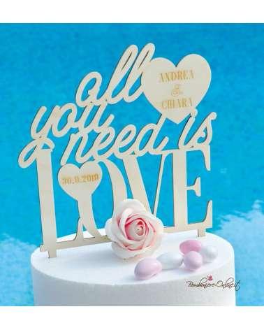 Cake topper in legno Matrimonio All you need is Love